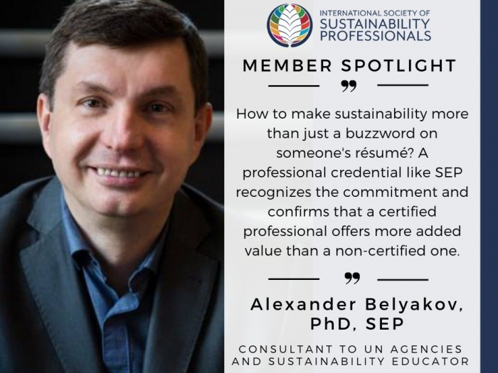 """Photo of Alexander Belyakov that says """"International Society of Sustainability Professionals - Member Spotlight"""" and has a quote from him about SEP, then says """"Consultant to UN Agencies and Sustainability Educator"""""""